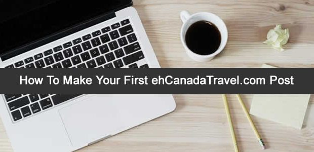 "How To Make Your First Social Media Post on ehCanadaTravel.com Step by step guide on getting started posting on eh Canada Travel Website ""Now you can market yourself on Facebook […]"