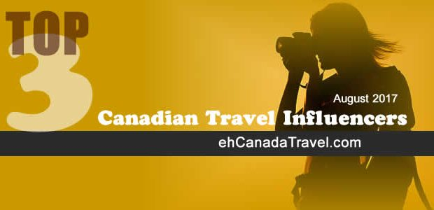 "August 2017 TOP 3 CANADIAN TRAVEL INFLUENCERS #CanadianTravelInfluencer ""Congratulations to August 2017 Top 3 Canadian Travel Influencers Ryan Steer, One Canadian's Journey and Dean McMurrer. "" Congratulations to our Top […]"