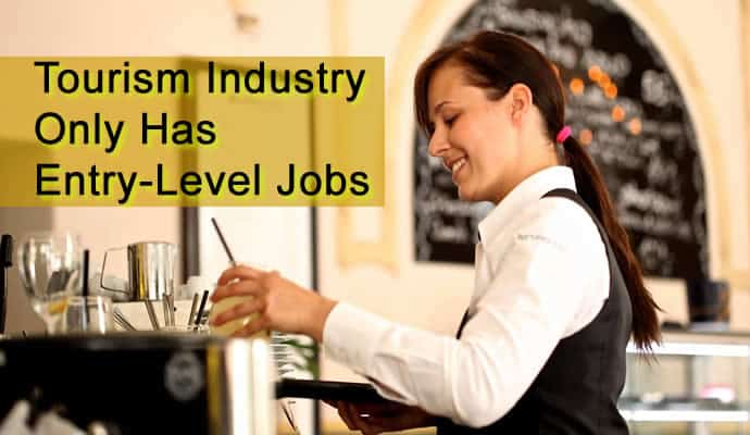 tourism has only entry level jobs