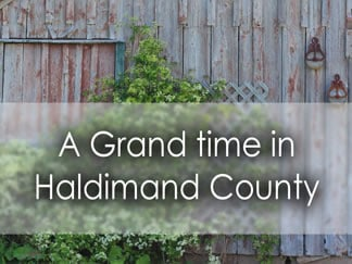 A Grand Time in Haldimand County, ON